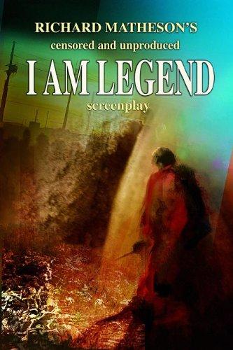 9781934267356: Richard Matheson's I Am Legend Screenplay (Censored and Unproduced)