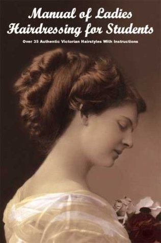 Manual of Ladies Hairdressing for Students -: A. Mallemont