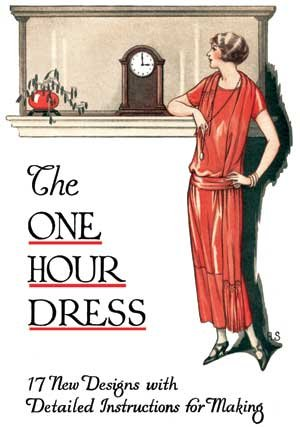 One Hour Dress -- 17 Vintage 1924 Dress Designs with Detailed Instructions for Sewing (Book 2): ...
