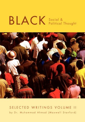 2: Black Social and Political Thought: Selected Writings Volume II: Muhammad Ahmad
