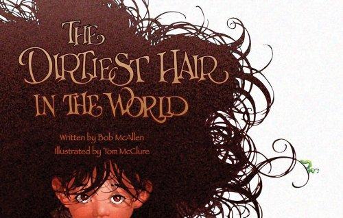 The Dirtiest Hair in the World: Mcallen, Bob