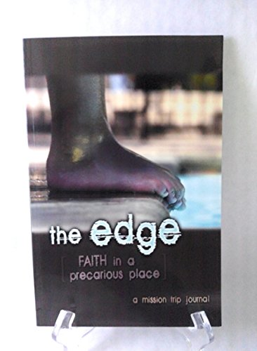 9781934278123: The Edge Mission Trip Devotional and Journal (Faith In A Precarious Place )