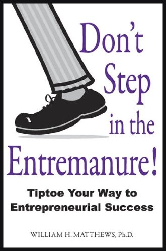 9781934282069: Don't Step in the Entremanure: Tiptoe Your Way to Entrepreneurial Success