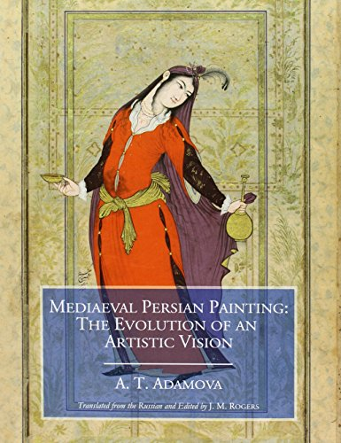 Mediaeval Persian Painting The Evolution of an Artistic Vision
