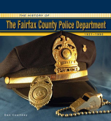 History of the Fairfax County Police Department: 1921-1990: Daniel P. Courtney