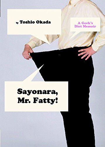 9781934287422: Sayonara, Mr. Fatty: A Diet Memoir: 0