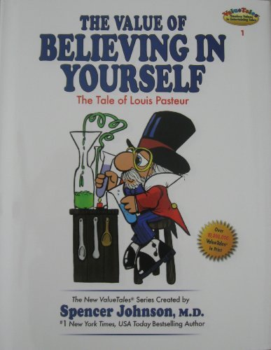9781934288009: The Value of Believing in Yourself: The Tale of Louis Pasteur (The New ValueTales Series, Volume 1)