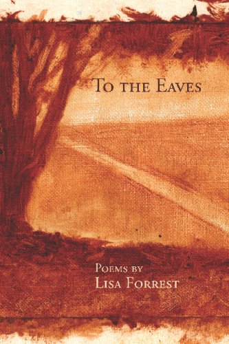 To The Eaves: Lisa A. Forrest; Lisa Forrest