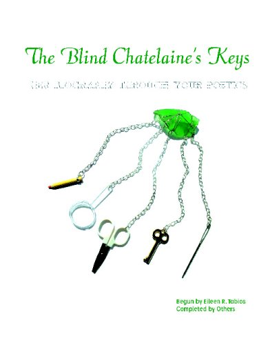 The Blind Chatelaine's Keys: Her Biography Through Your Poetics: Tabios, Eileen
