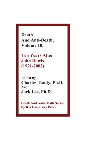 Death and Anti-Death, Volume 10: Ten Years After John Rawls (1921-2002) (Death & Anti-Death (...