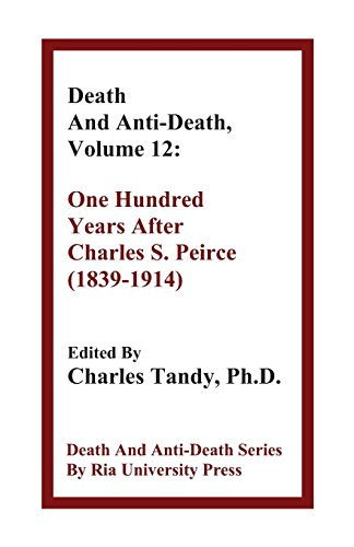 9781934297209: Death And Anti-Death, Volume 12: One Hundred Years After Charles S. Peirce (1839-1914) (Death & Anti-Death (Paperback))