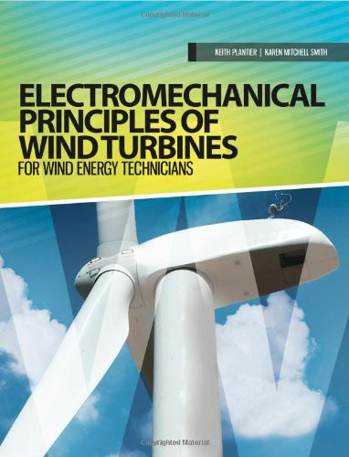 Electromechanical Principles of Wind Turbines for Wind Energy Technicians: Plantier, Keith, Smith, ...