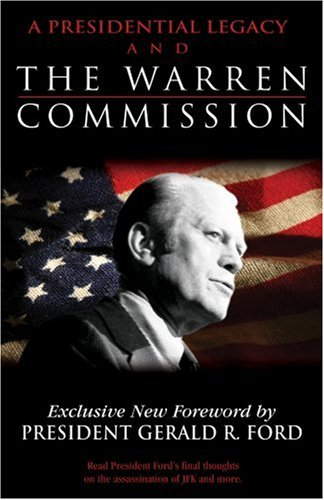 9781934304020: A Presidential Legacy and The Warren Commission