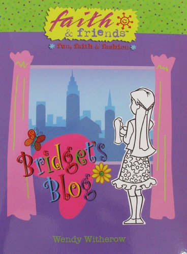 Bridget's Blog (Faith & Friends; Fun, Faith & Fashion): Wendy Witherow