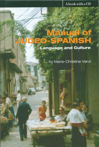 Manual of Judeo-Spanish: Language and Culture (Studies and Texts in Jewish History and Culture): ...