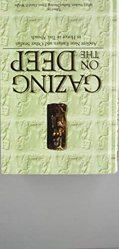 9781934309261: Gazing on the Deep: Ancient Near Eastern and Other Studies in Honor of Tzvi Abusch