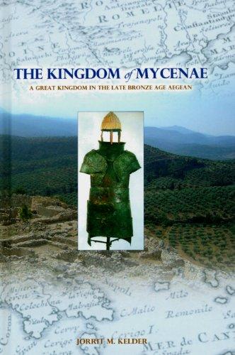 9781934309278: The Kingdom of Mycenae: A Great Kingdom in the Late Bronze Age Aegean