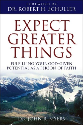 9781934314340: Expect Greater Things: Fulfilling Your God-Given Potential as a Person of Faith