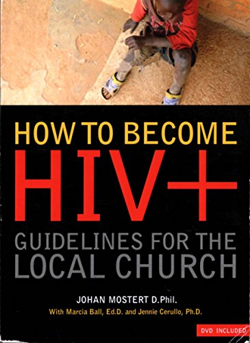 How to Become HIV+ : Guidelines for: Johan Mostert; Jennie