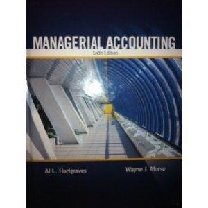 Managerial Accounting: Wayne J. Morse;