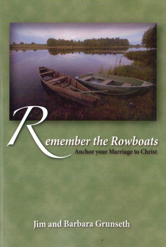 9781934327401: Remember the Rowboats, Anchor your Marriage to Christ