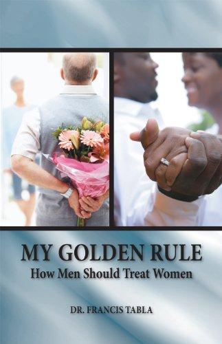 9781934327685: My Golden Rule How Men Sould Treat Women