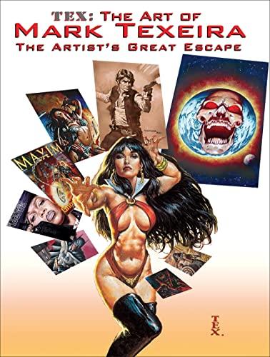 9781934331118: TEX: The Art of Mark Texeira: The Artist's Great Escape