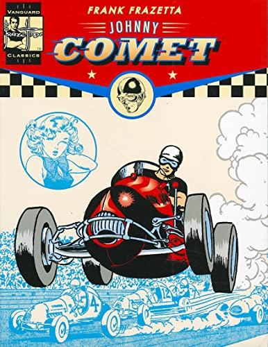 THE Complete Johnny Comet: Vanguard Frazetta Classics Series Vol 1: DEPAOLO, PETER; BALDWIN, EARL; ...