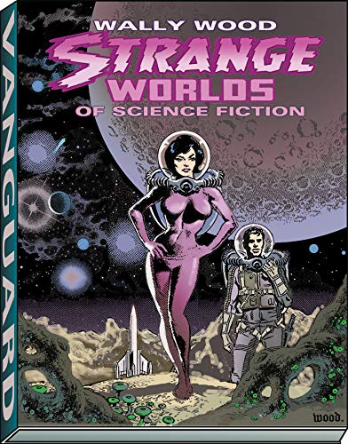 9781934331408: Strange Worlds of Science Fiction (Vanguard Wally Wood Classics)