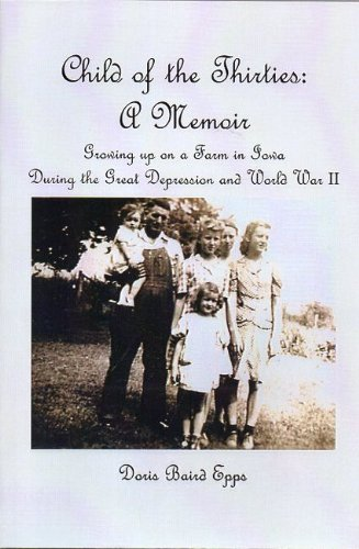 9781934333044: Child of the Thirties: A Memoir - Growing up During the Great Depression and World War Ii