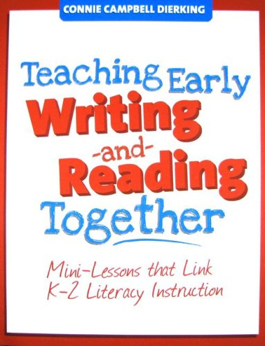 9781934338100: Teaching Early Writing and Reading Together: Mini-Lessons that Link K-2 Literacy Instruction