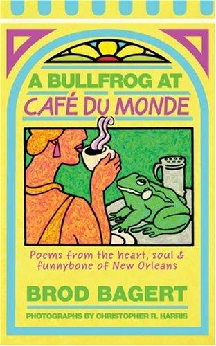 A Bullfrog at Cafe du Monde: Brod Bagert