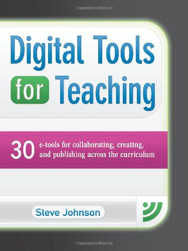 9781934338841: Digital Tools for Teaching: 30 E-tools for Collaborating, Creating, and Publishing across the Curriculum (Maupin House)