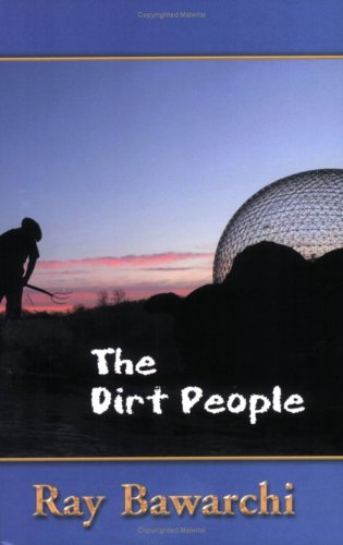 The Dirt People: Ray Bawarchi