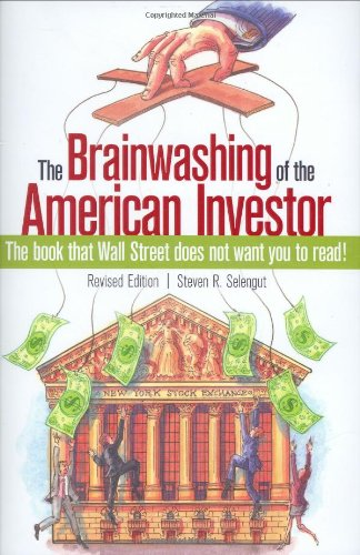 9781934354032: The Brainwashing of the American Investor: The book that Wall Street does not want you to read!