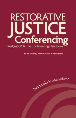 Restorative Justice Conferencing: Real Justice and the Conferencing Handbook 9781934355039 Two books in one volume. It combines the official training manual that provides a step-by-step guide to setting up and conducting confer