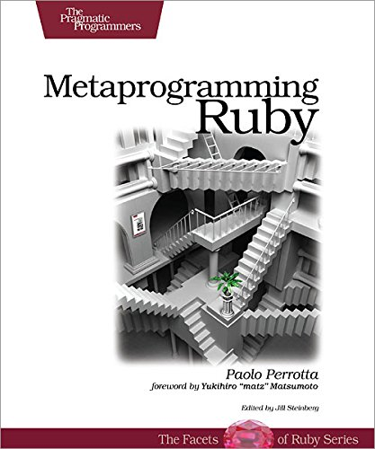 9781934356470: Metaprogramming Ruby: Program Like the Ruby Pros