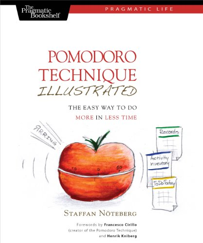 9781934356500: Pomodoro Technique Illustrated: The Easy Way to Do More in Less Time (Pragmatic Life)