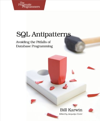 9781934356555: SQL Antipatterns: Avoiding the Pitfalls of Database Programming (Pragmatic Programmers)