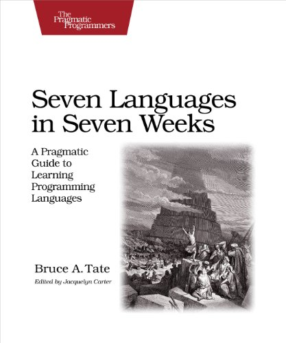 9781934356593: Seven Languages in Seven Weeks: A Pragmatic Guide to Learning Programming Languages (Pragmatic Programmers)