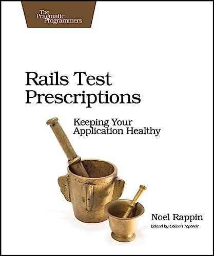 9781934356647: Rails Test Prescriptions (Pragmatic Programmers)