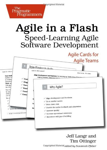 Agile in a Flash: Speed-Learning Agile Software Development (Pragmatic Programmers): Langr, Jeff; ...