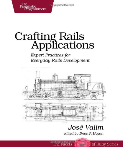 9781934356739: Crafting Rails Applications: Expert Practices for Everyday Rails Development (Pragmatic Programmers)