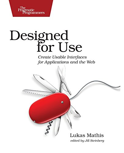 9781934356753: Designed for Use: Create Usable Interfaces for Applications and the Web