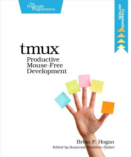 9781934356968: tmux: Productive Mouse-Free Development