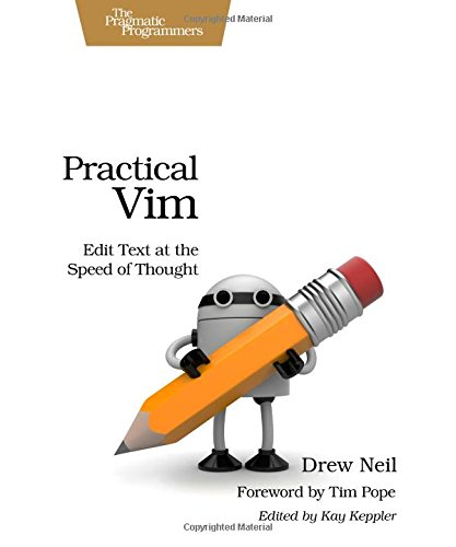 9781934356982: Practical Vim: Edit Text at the Speed of Thought