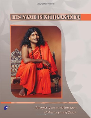 9781934364307: His Name is Nithyananda