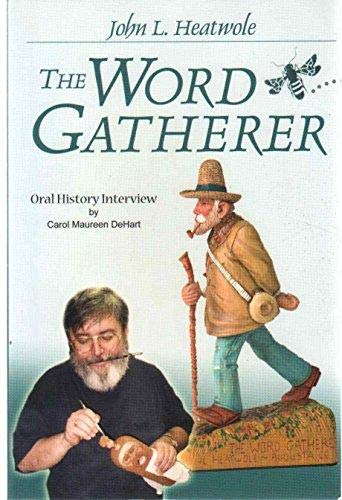 9781934368022: John L. Heatwole, the Word Gatherer: Oral History Interview