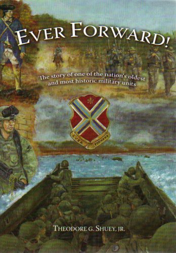 9781934368084: EVER FORWARD! The Story of One of the Nation's Oldest and Most Historic Military Units
