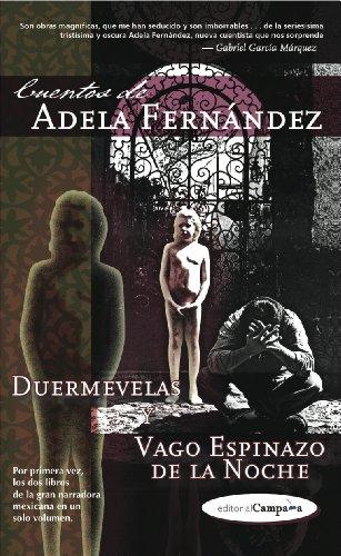 9781934370087: Cuentos de Adela Fernandez: Duermevelas Y Vago Espinazo De La Noche (Spanish Edition)